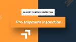 Pre-shipment Inspection Servince (QC Service) in China